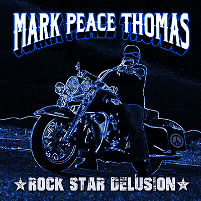 Rock Star Delusion by Mark Peace Thomas - Album Cover